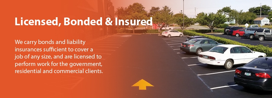 Licensed, Bonded & Insured. We carry bonds and liability insurances sufficient to cover a job of any size, and are licensed to perform work for the government, residential and commercial clients.